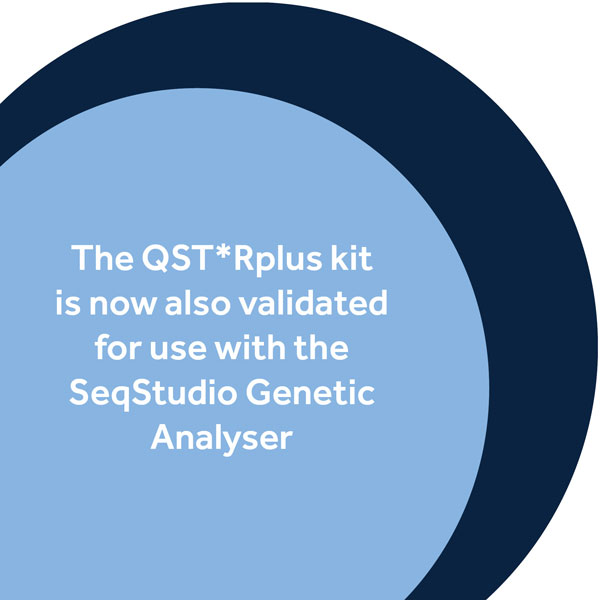 The QST*Rplus kit is now validated for use with the SeqStudio Genetic Analyser